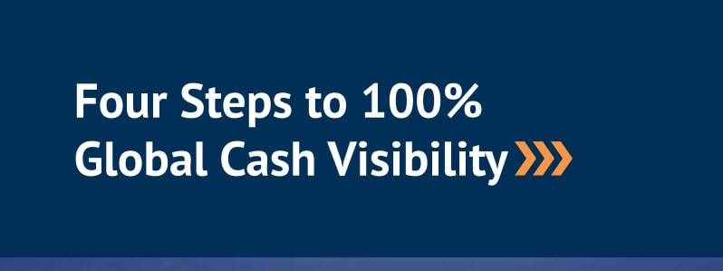 treasuryone-south-africa-Four-Steps-to-Achieve-Global-Cash-Visibility